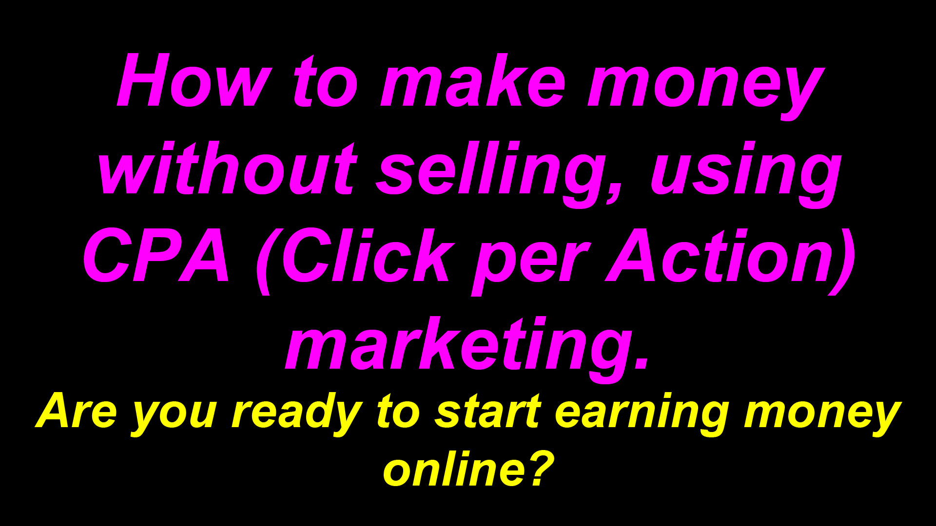 How to make money without selling using CPA