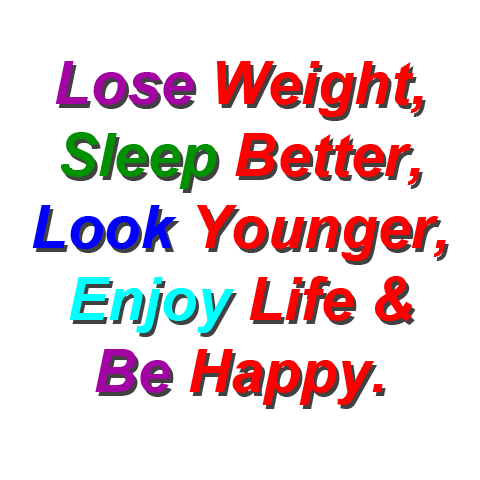 Click here for more details on, Lose weight  Sleep better  Look better