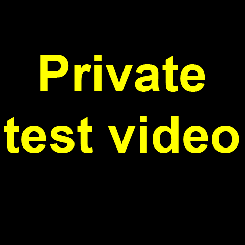 Private test video